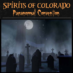 Spirits of Colorado Paranormal Convention
